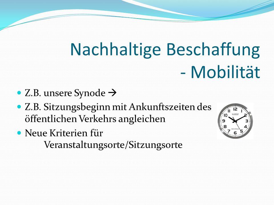 Nachhaltige Beschaffung - Mobilität Z.B. unsere Synode  Z.B.