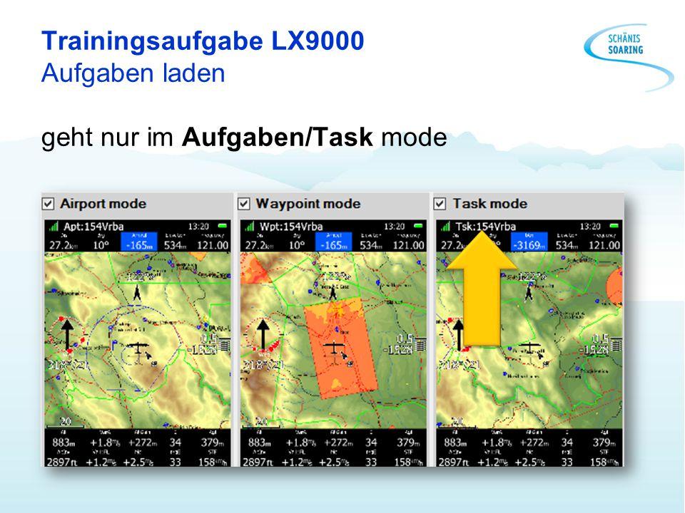 Trainingsaufgaben LX9000 Ankunftshöhe Höhe des Wegpunkt/Flugplatz Platzfrequenz Airport-Mode Waypoint-Mode Task-Mode Ankunftshöhe ganze Aufgabe