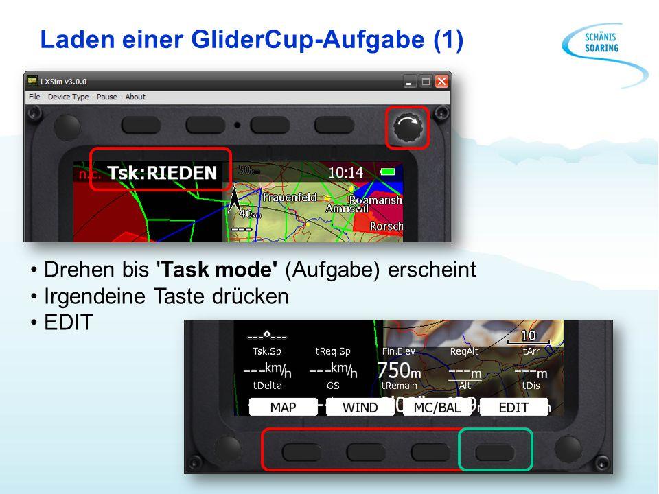 Laden einer GliderCup-Aufgabe (1) Drehen bis 'Task mode' (Aufgabe) erscheint Irgendeine Taste drücken EDIT