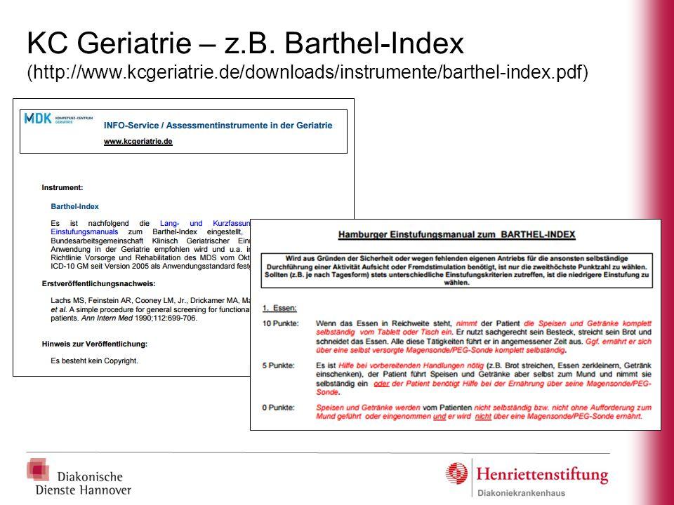 KC Geriatrie – z.B. Barthel-Index (http://www.kcgeriatrie.de/downloads/instrumente/barthel-index.pdf)