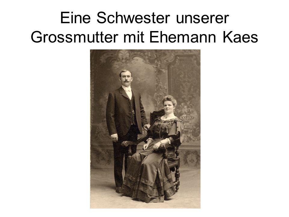 Eine Schwester unserer Grossmutter mit Ehemann Kaes