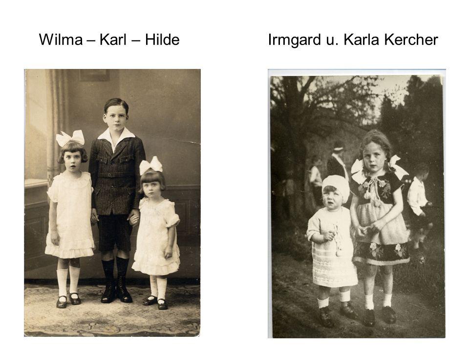 Wilma – Karl – HildeIrmgard u. Karla Kercher