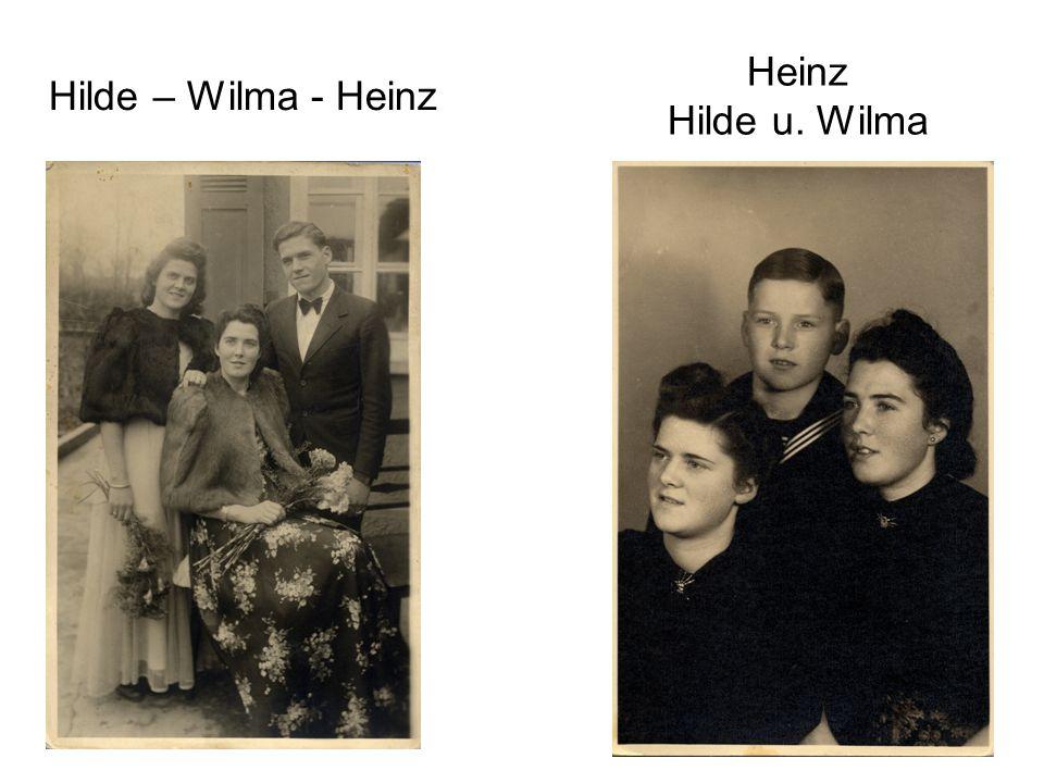 Hilde – Wilma - Heinz Heinz Hilde u. Wilma