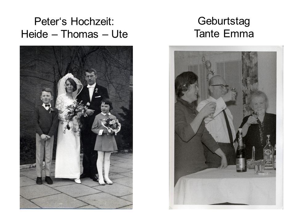 Peter's Hochzeit: Heide – Thomas – Ute Geburtstag Tante Emma