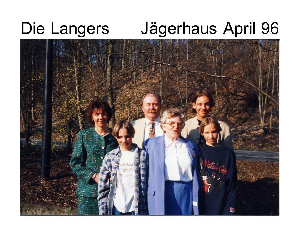Die LangersJägerhaus April 96