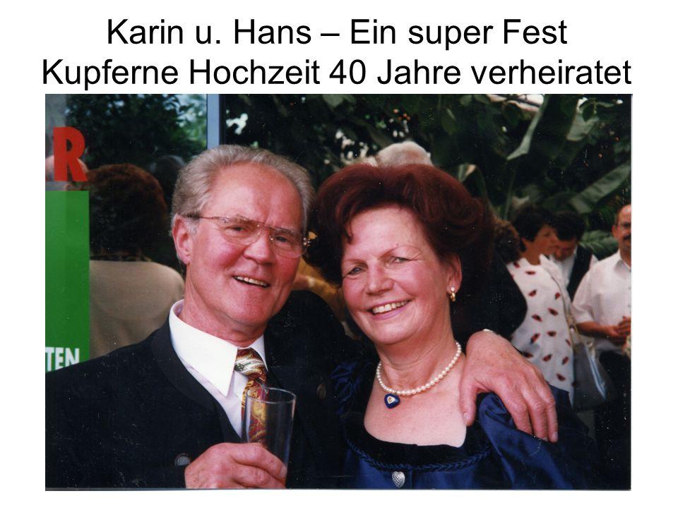 Karin u. Hans – Ein super Fest Kupferne Hochzeit 40 Jahre verheiratet