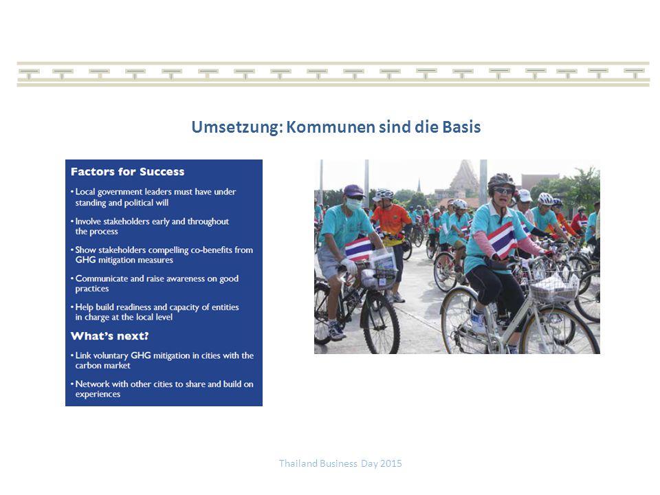 Thailand Business Day 2015 Umsetzung: Kommunen sind die Basis