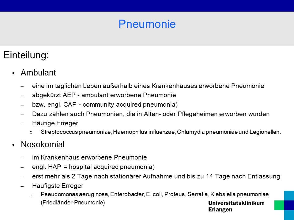 Einteilung: Ambulant  eine im täglichen Leben außerhalb eines Krankenhauses erworbene Pneumonie  abgekürzt AEP - ambulant erworbene Pneumonie  bzw.