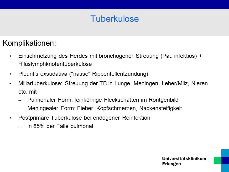Komplikationen: Einschmelzung des Herdes mit bronchogener Streuung (Pat.