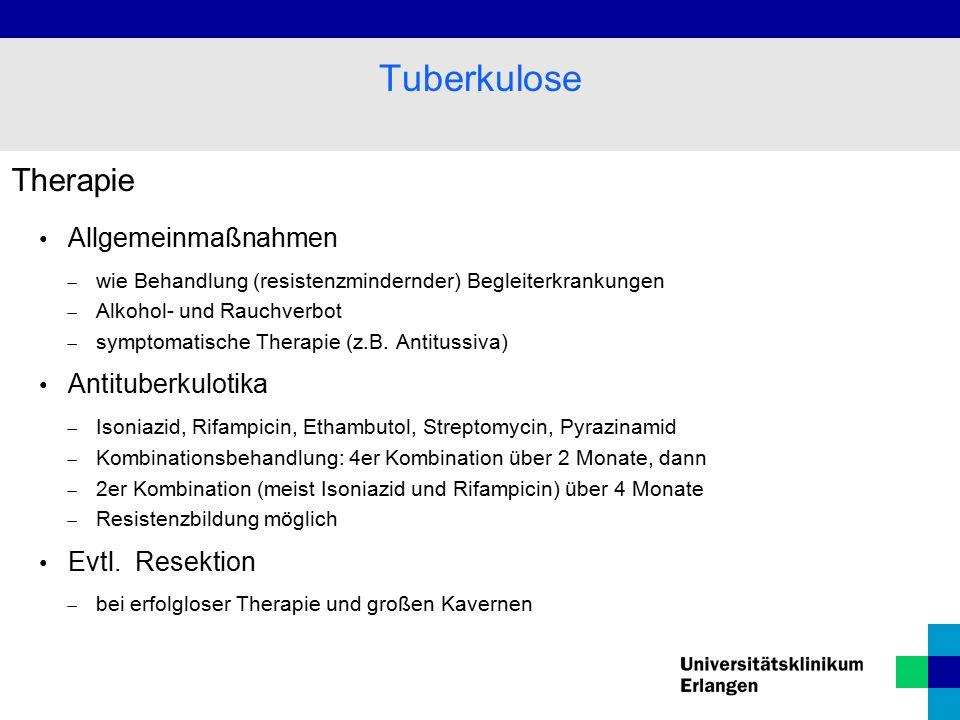 Therapie Allgemeinmaßnahmen  wie Behandlung (resistenzmindernder) Begleiterkrankungen  Alkohol- und Rauchverbot  symptomatische Therapie (z.B.