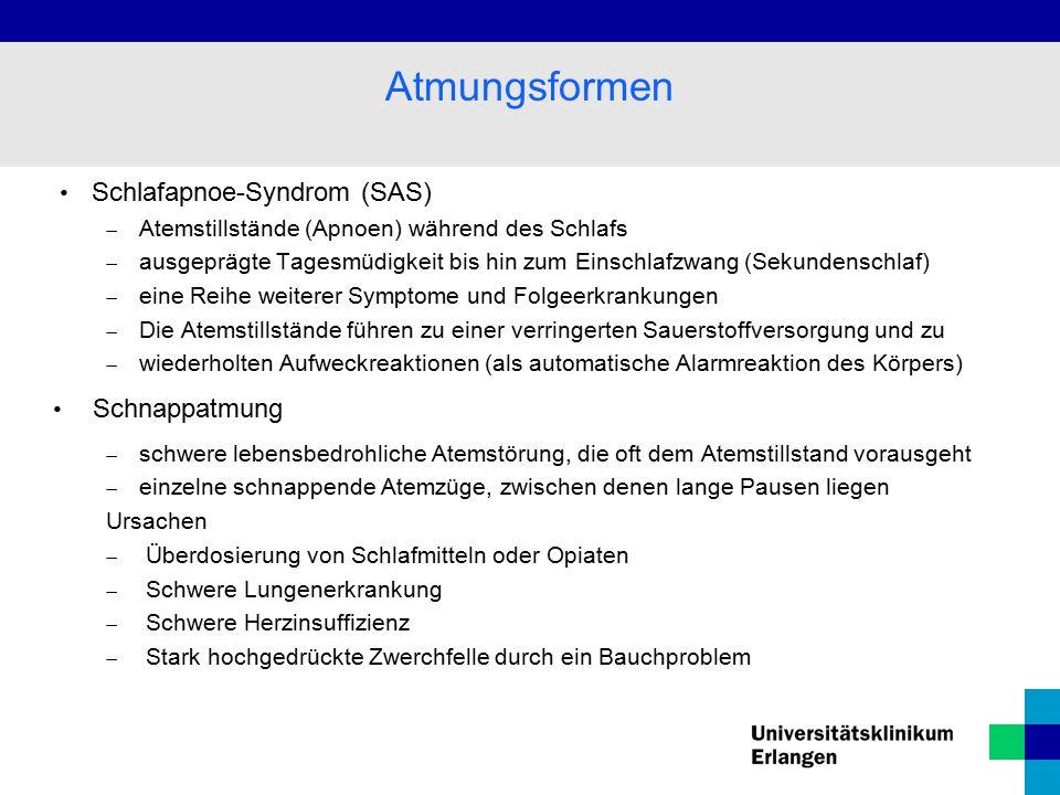 Schlafapnoe-Syndrom (SAS)  Atemstillstände (Apnoen) während des Schlafs  ausgeprägte Tagesmüdigkeit bis hin zum Einschlafzwang (Sekundenschlaf)  ei