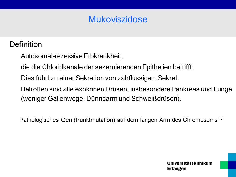 Definition Autosomal-rezessive Erbkrankheit, die die Chloridkanäle der sezernierenden Epithelien betrifft. Dies führt zu einer Sekretion von zähflüssi