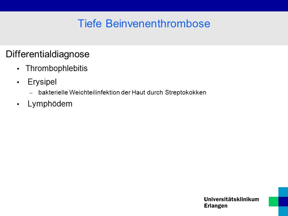 Differentialdiagnose Thrombophlebitis Erysipel  bakterielle Weichteilinfektion der Haut durch Streptokokken Lymphödem Tiefe Beinvenenthrombose