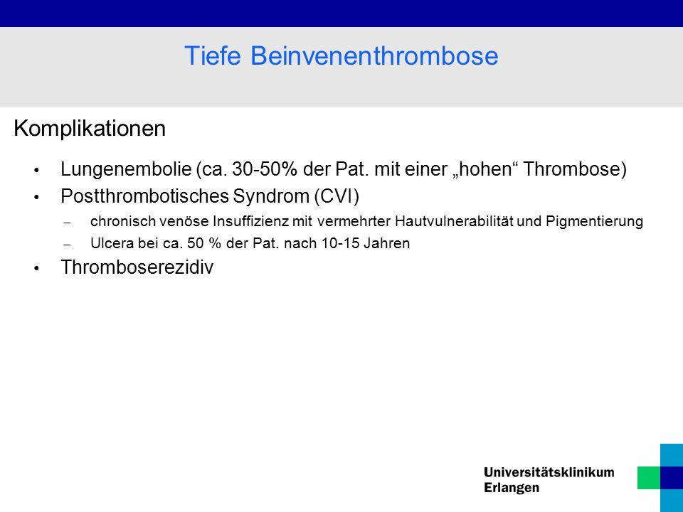 """Komplikationen Lungenembolie (ca. 30-50% der Pat. mit einer """"hohen"""" Thrombose) Postthrombotisches Syndrom (CVI)  chronisch venöse Insuffizienz mit ve"""