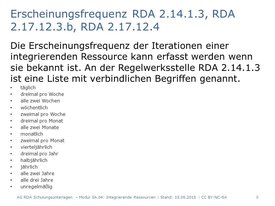 AG RDA Schulungsunterlagen – Modul 5A.04: Integrierende Ressourcen | Stand: 15.05.2015 | CC BY-NC-SA Weitere bibliografische Informationen: Das Werk ist inzwischen auf 2 Ordner angewachsen, die Titelseiten von Band 2 sind analog.