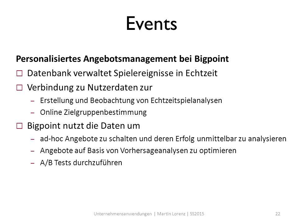 Events Personalisiertes Angebotsmanagement bei Bigpoint  Datenbank verwaltet Spielereignisse in Echtzeit  Verbindung zu Nutzerdaten zur – Erstellung