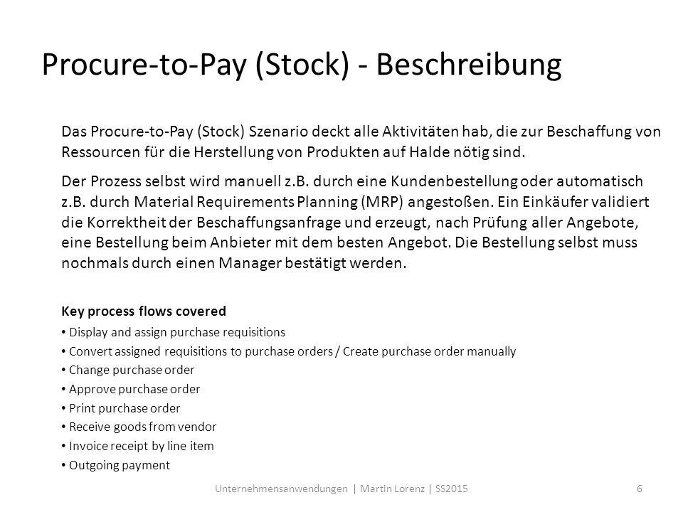 Procure-to-Pay (Stock) - Beschreibung Das Procure-to-Pay (Stock) Szenario deckt alle Aktivitäten hab, die zur Beschaffung von Ressourcen für die Herst