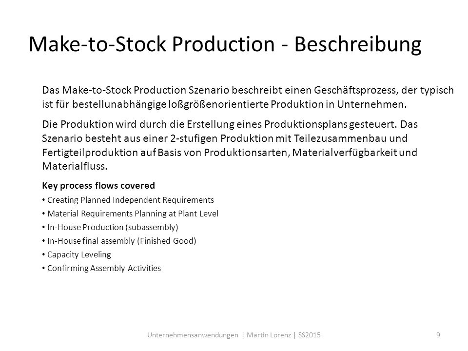 Das Make-to-Stock Production Szenario beschreibt einen Geschäftsprozess, der typisch ist für bestellunabhängige loßgrößenorientierte Produktion in Unt