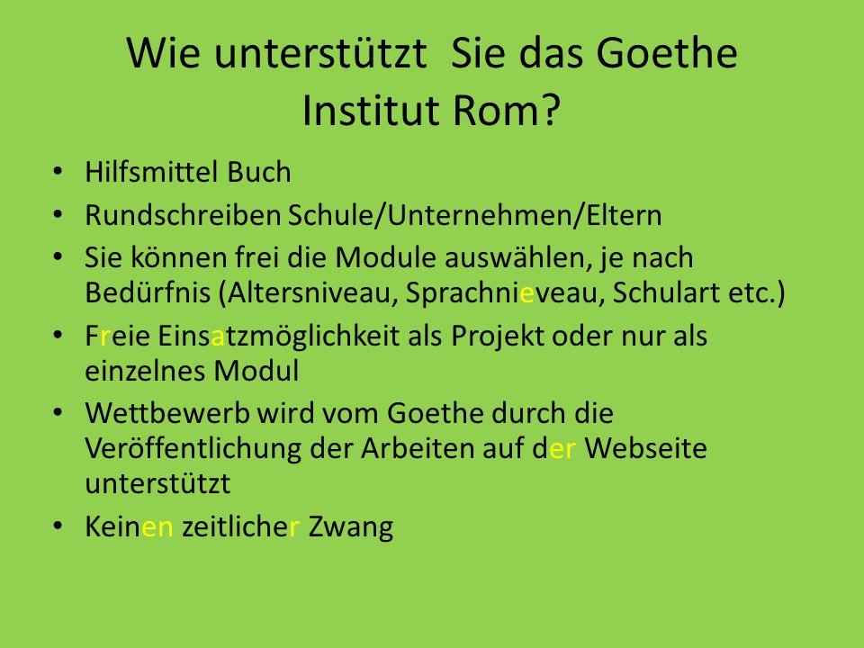 Wie unterstützt Sie das Goethe Institut Rom.