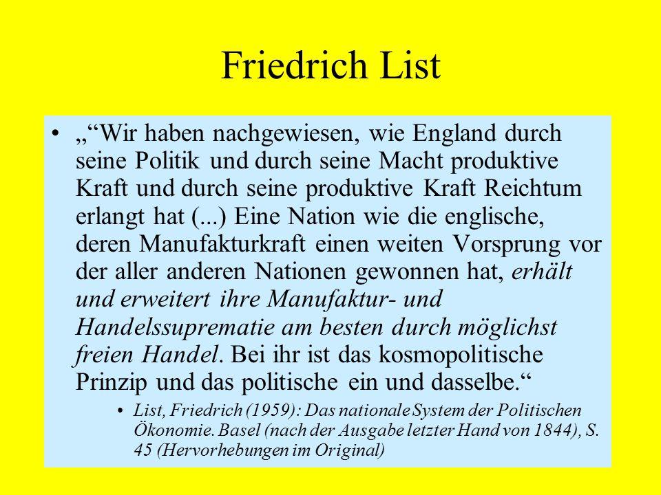 """Friedrich List """"""""Wir haben nachgewiesen, wie England durch seine Politik und durch seine Macht produktive Kraft und durch seine produktive Kraft Reich"""