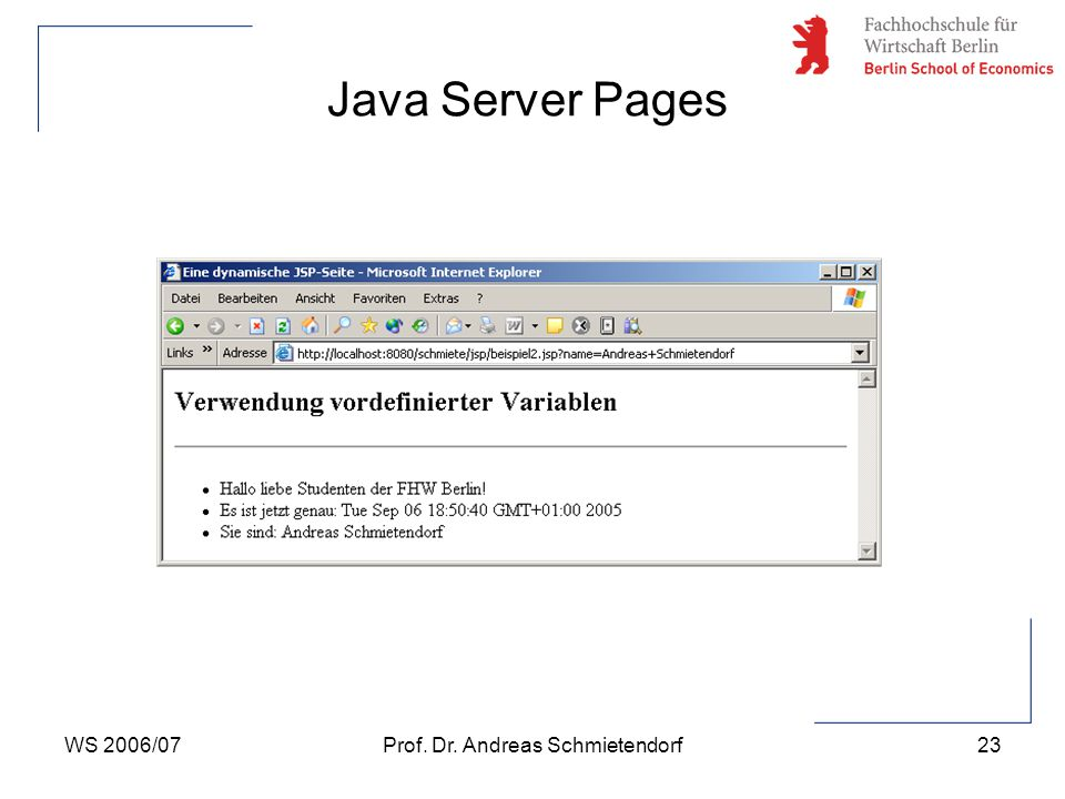 WS 2006/07Prof. Dr. Andreas Schmietendorf23 Java Server Pages