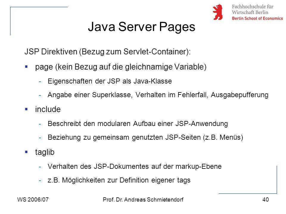WS 2006/07Prof. Dr. Andreas Schmietendorf40 JSP Direktiven (Bezug zum Servlet-Container):  page (kein Bezug auf die gleichnamige Variable) -Eigenscha