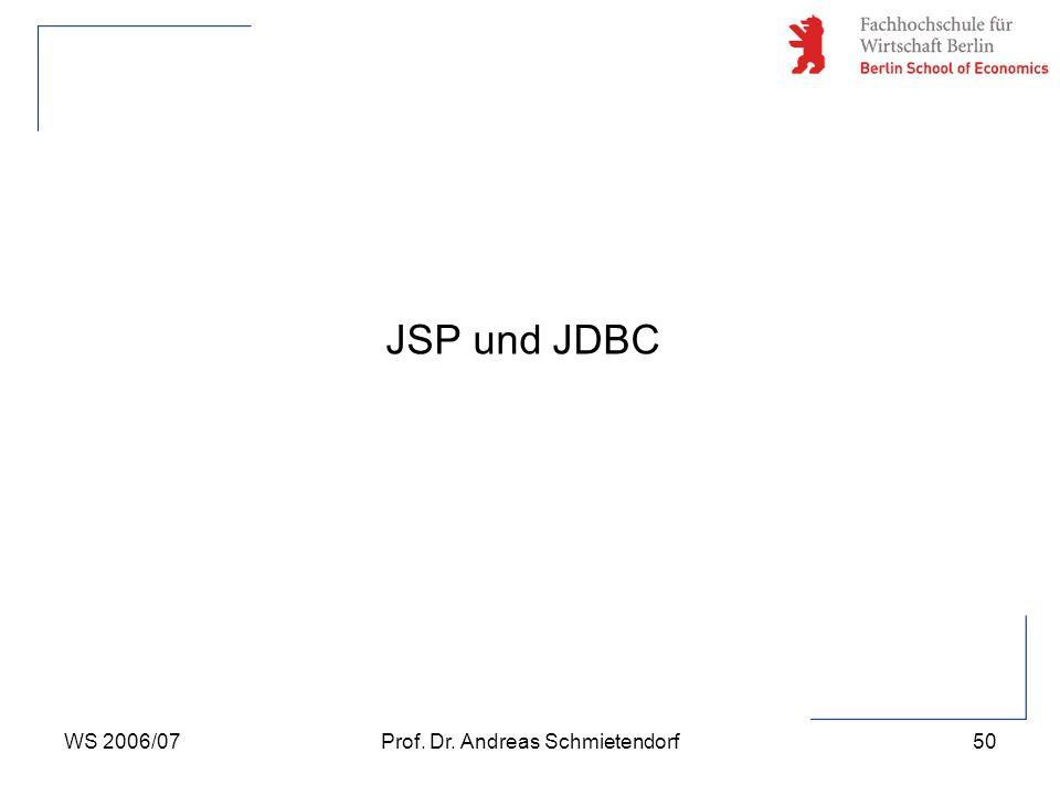 WS 2006/07Prof. Dr. Andreas Schmietendorf50 JSP und JDBC