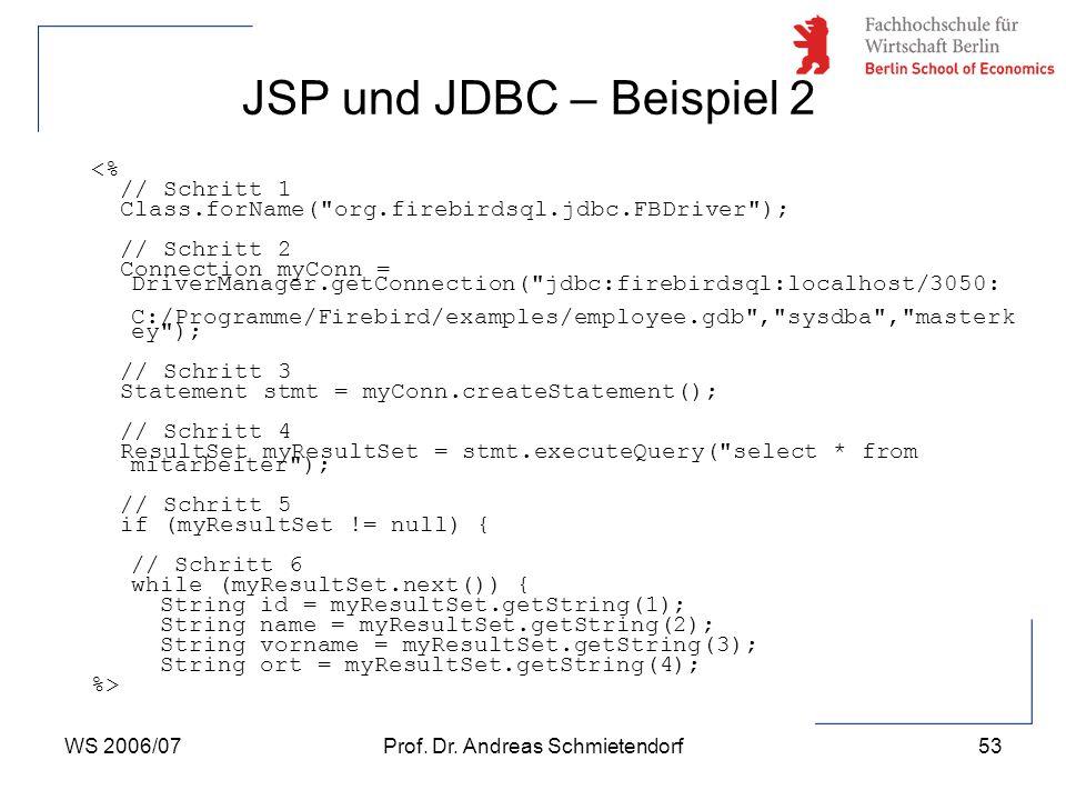 WS 2006/07Prof. Dr. Andreas Schmietendorf53 <% // Schritt 1 Class.forName(