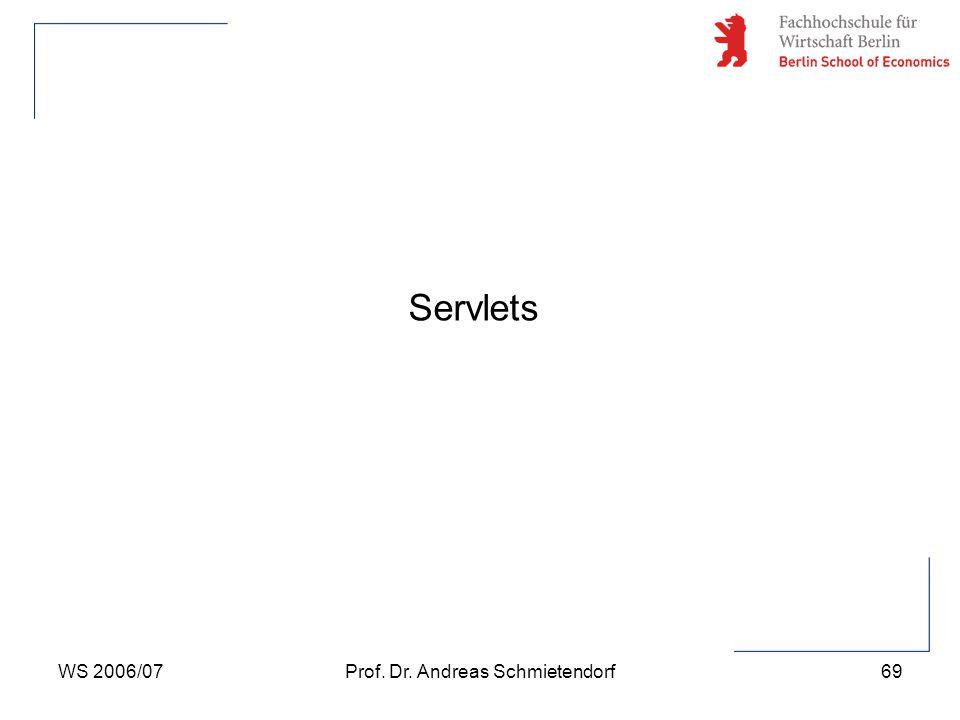 WS 2006/07Prof. Dr. Andreas Schmietendorf69 Servlets