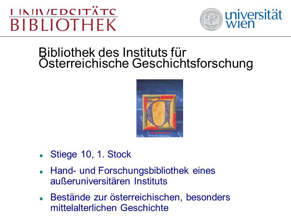 Bibliothek des Instituts für Österreichische Geschichtsforschung l Stiege 10, 1. Stock l Hand- und Forschungsbibliothek eines außeruniversitären Insti