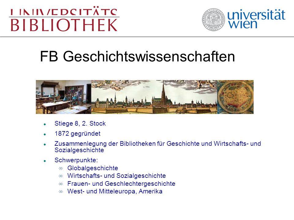 FB Geschichtswissenschaften l Stiege 8, 2. Stock l 1872 gegründet l Zusammenlegung der Bibliotheken für Geschichte und Wirtschafts- und Sozialgeschich