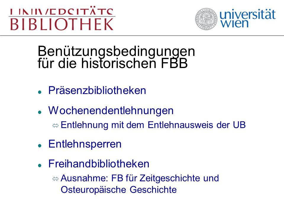 Benützungsbedingungen für die historischen FBB l Präsenzbibliotheken l Wochenendentlehnungen ó Entlehnung mit dem Entlehnausweis der UB l Entlehnsperr
