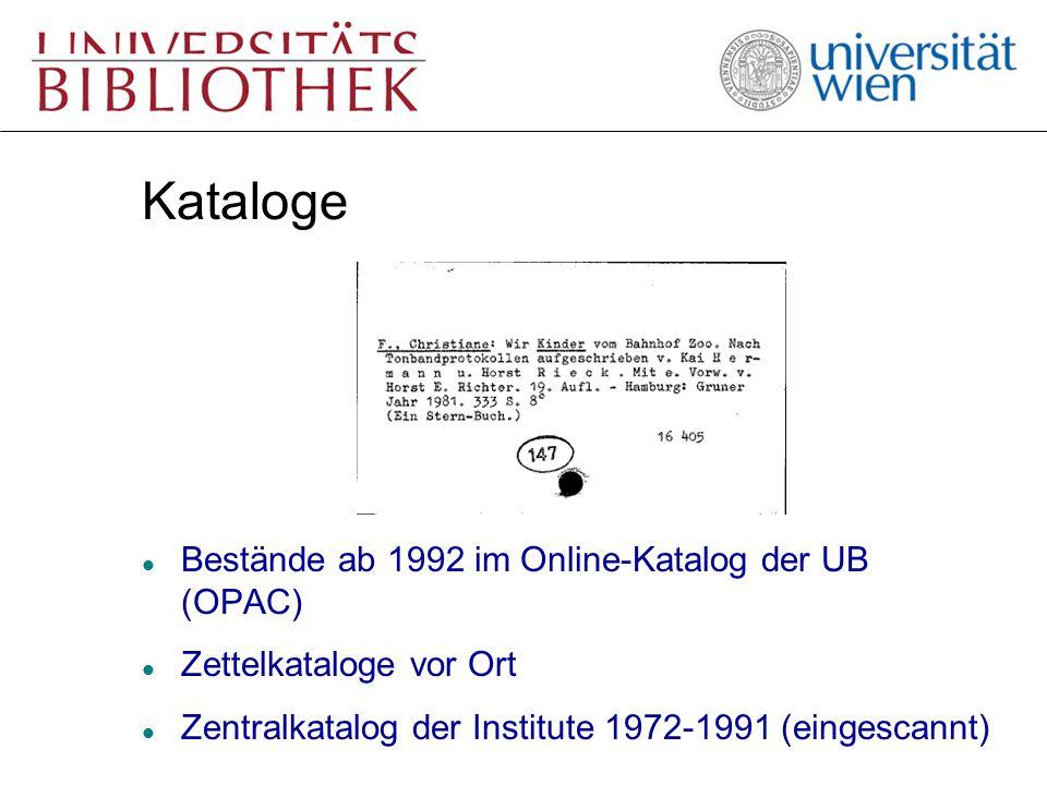 Kataloge l Bestände ab 1992 im Online-Katalog der UB (OPAC) l Zettelkataloge vor Ort l Zentralkatalog der Institute 1972-1991 (eingescannt)