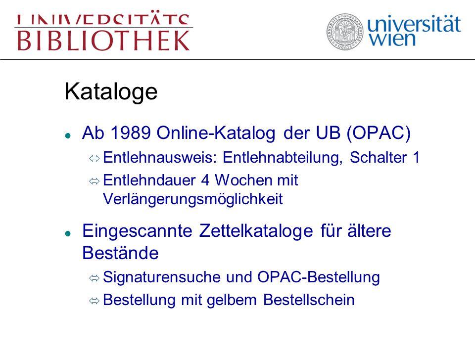 Kataloge l Ab 1989 Online-Katalog der UB (OPAC) ó Entlehnausweis: Entlehnabteilung, Schalter 1 ó Entlehndauer 4 Wochen mit Verlängerungsmöglichkeit l