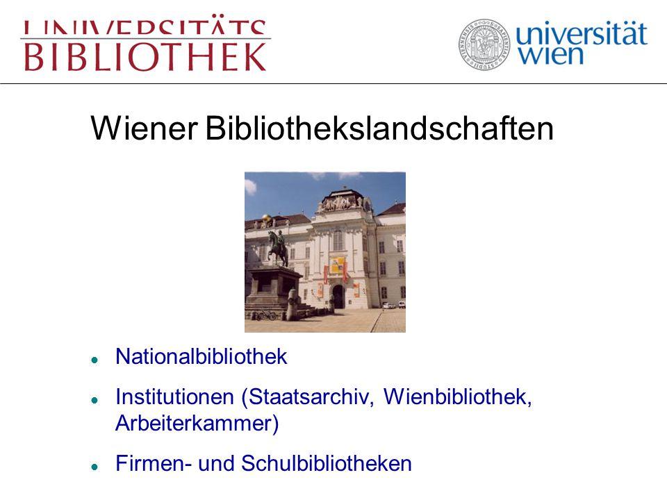 Wiener Bibliothekslandschaften l Nationalbibliothek l Institutionen (Staatsarchiv, Wienbibliothek, Arbeiterkammer) l Firmen- und Schulbibliotheken