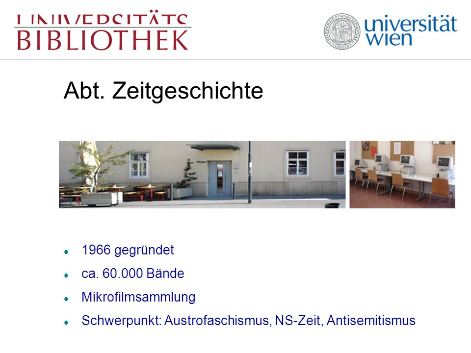 Hauptbibliothek l Entlehnbibliothek l Archivbibliothek ó Außenstelle Teinfaltstraße 8, Parterre l Magazinsbibliothek