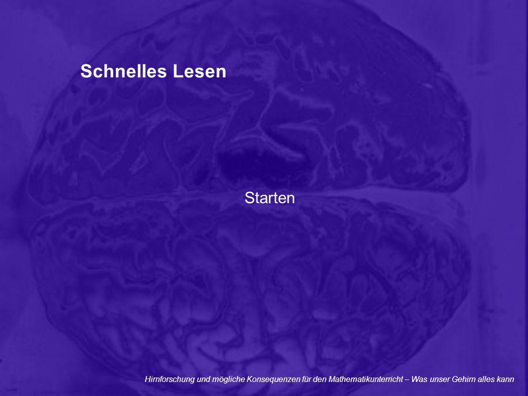 Hirnforschung und mögliche Konsequenzen für den Mathematikunterricht – Was unser Gehirn alles kann Schnelles Lesen Starten