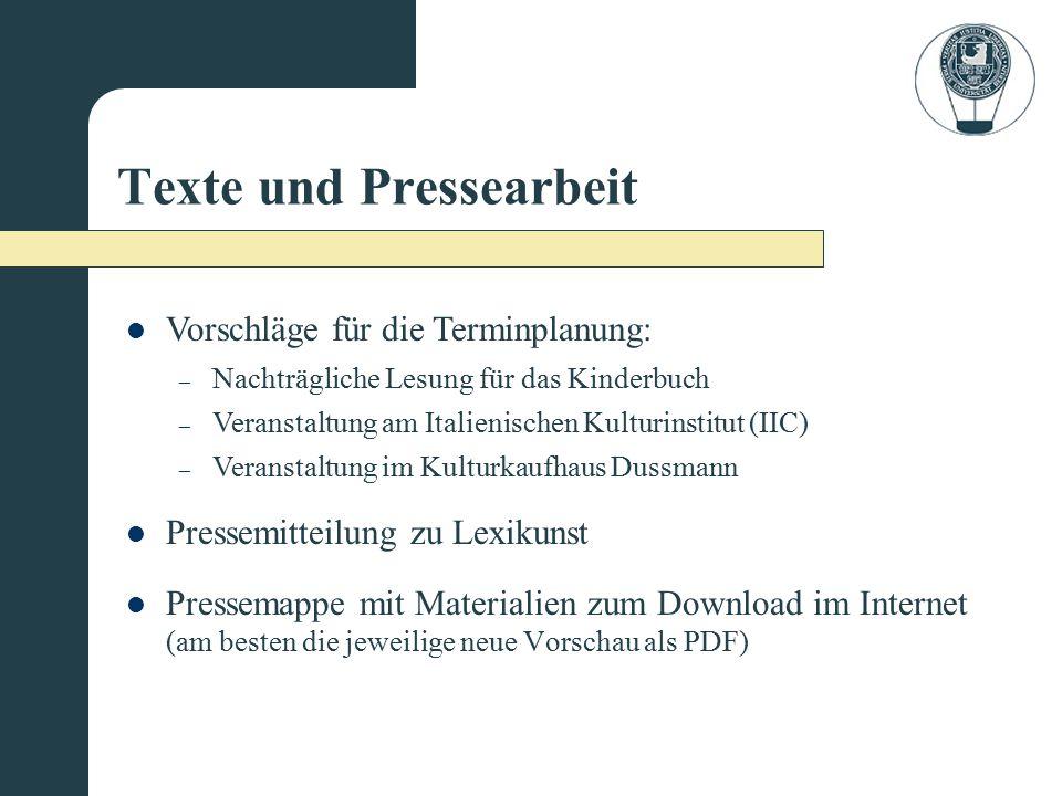 Texte und Pressearbeit Pressemappe mit Materialien zum Download im Internet (am besten die jeweilige neue Vorschau als PDF) Pressemitteilung zu Lexiku