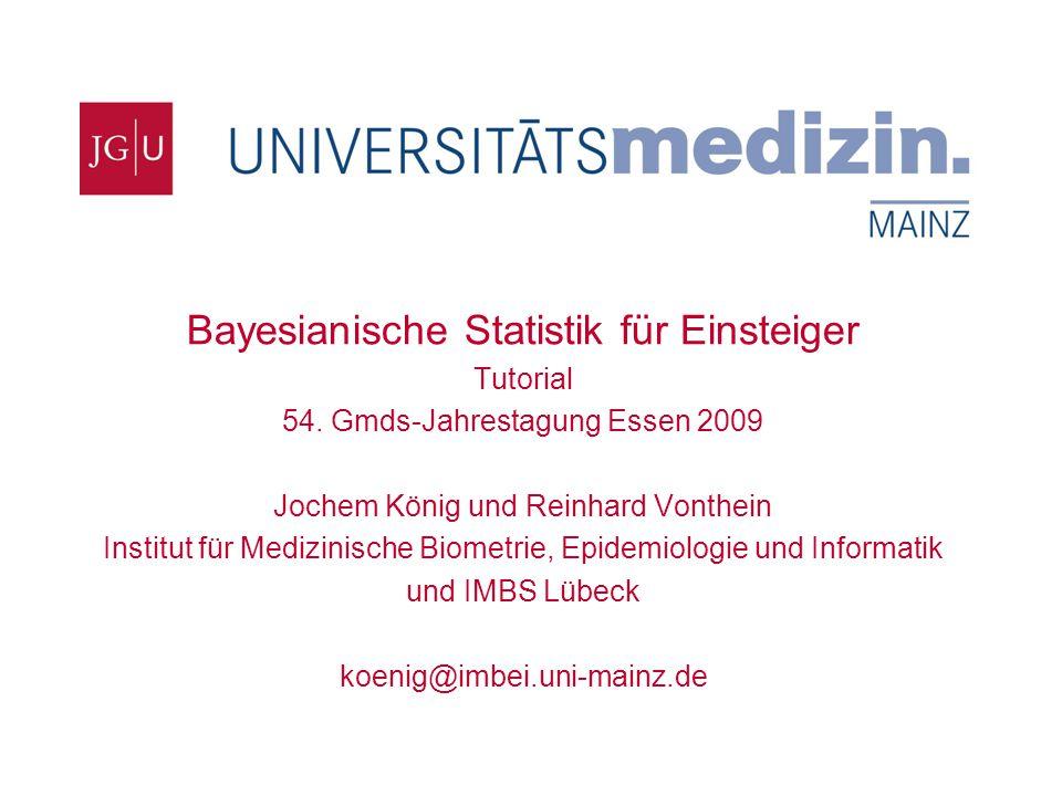 Bitte geben Sie hier den Namen Ihrer Einrichtung über Ansicht/Master/ Folienmaster ein Bayesianische Statistik für Einsteiger Tutorial 54. Gmds-Jahres