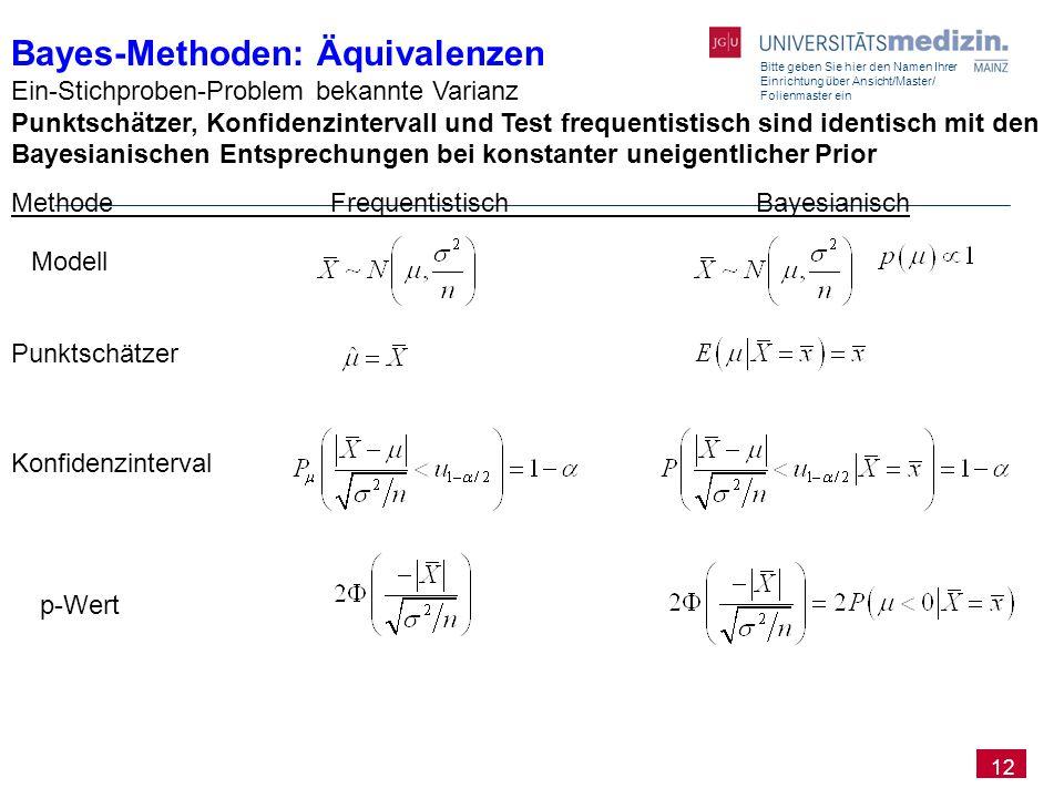 Bitte geben Sie hier den Namen Ihrer Einrichtung über Ansicht/Master/ Folienmaster ein 12 Bayes-Methoden: Äquivalenzen Ein-Stichproben-Problem bekannt