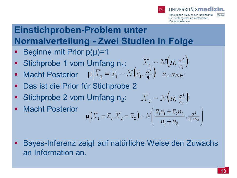 Bitte geben Sie hier den Namen Ihrer Einrichtung über Ansicht/Master/ Folienmaster ein 13 Einstichproben-Problem unter Normalverteilung - Zwei Studien