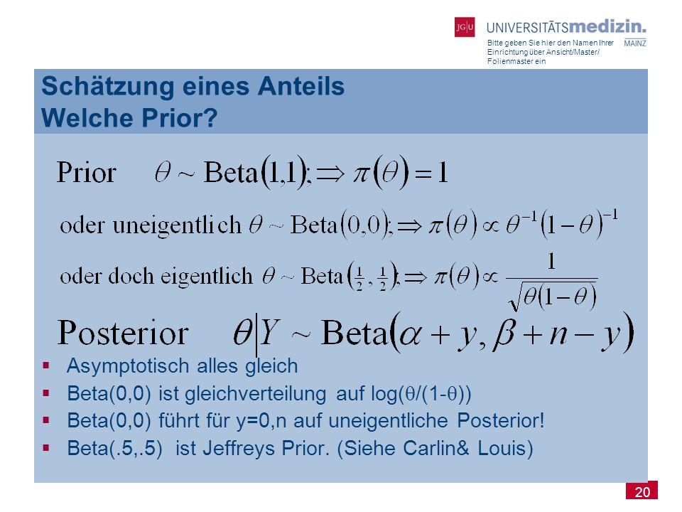 Bitte geben Sie hier den Namen Ihrer Einrichtung über Ansicht/Master/ Folienmaster ein 20  Asymptotisch alles gleich  Beta(0,0) ist gleichverteilung