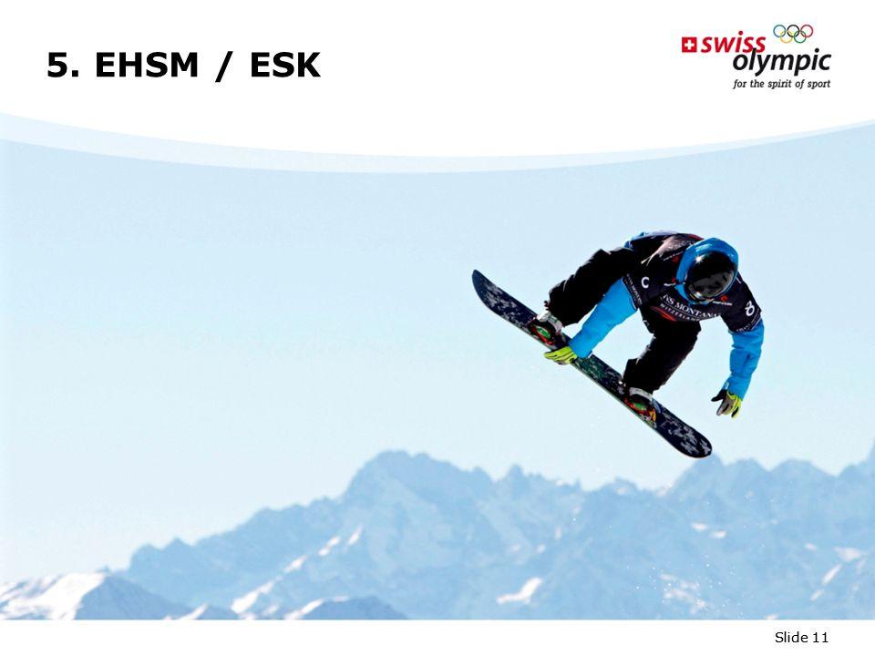 Slide 11 5. EHSM / ESK