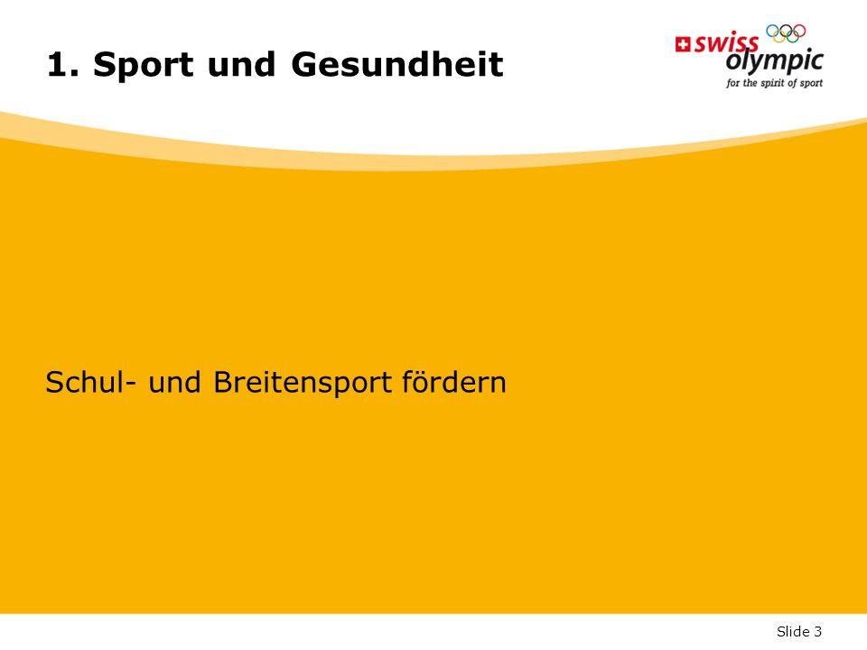 Slide 3 1. Sport und Gesundheit Schul- und Breitensport fördern