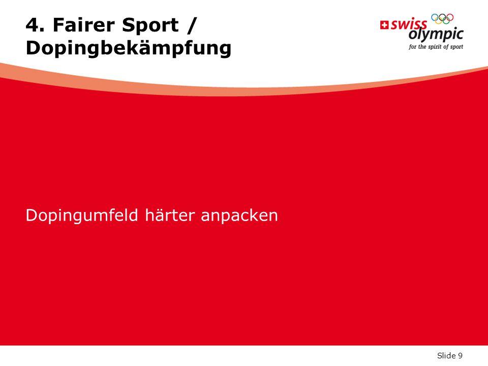 Slide 9 4. Fairer Sport / Dopingbekämpfung Dopingumfeld härter anpacken