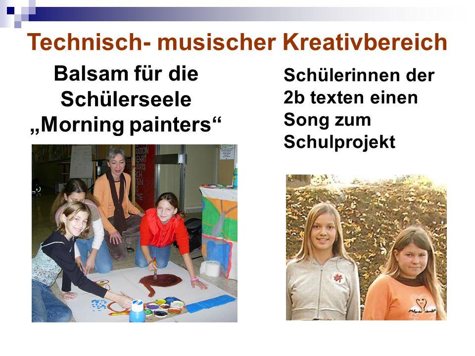 """Balsam für die Schülerseele """"Morning painters Schülerinnen der 2b texten einen Song zum Schulprojekt Technisch- musischer Kreativbereich"""
