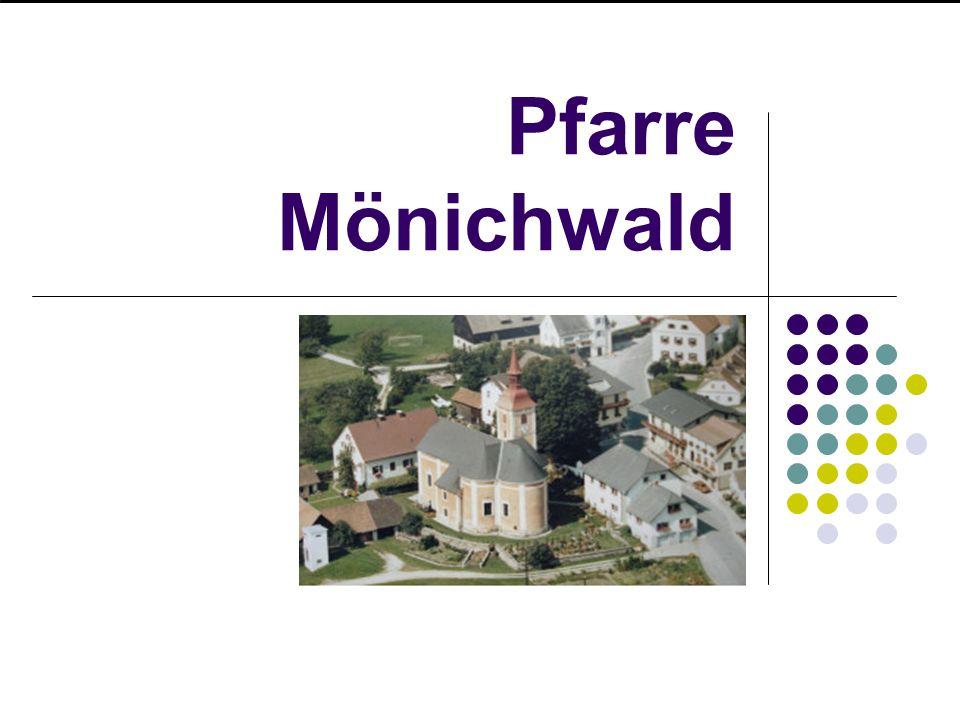 Über die Pfarre Seit 1.September 2002 sind Mönichwald und Waldbach ein Pfarrverband und gehören zum Dekanat Vorau.