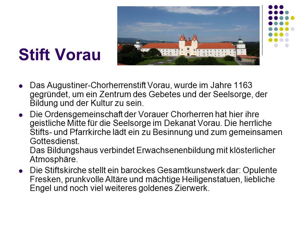 Stift Vorau Das Augustiner-Chorherrenstift Vorau, wurde im Jahre 1163 gegründet, um ein Zentrum des Gebetes und der Seelsorge, der Bildung und der Kultur zu sein.