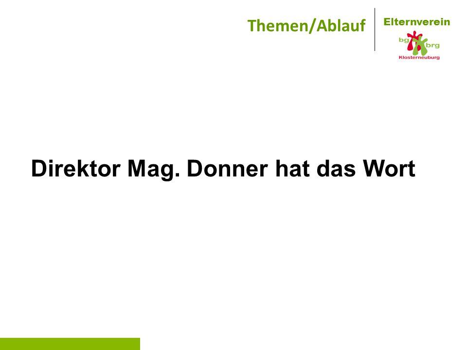 Elternverein Themen/Ablauf Direktor Mag. Donner hat das Wort