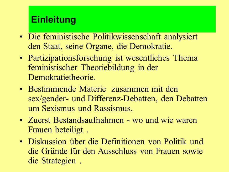 Einleitung Die feministische Politikwissenschaft analysiert den Staat, seine Organe, die Demokratie.